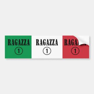 Italian Girlfriends : Ragazza Numero Uno Bumper Sticker