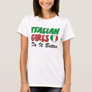 Italian Girls Do It Better T-Shirt