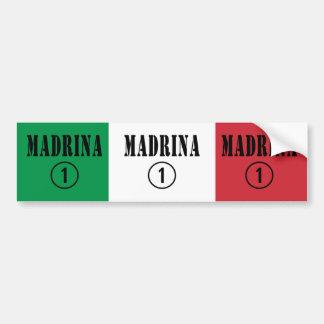 Italian Godmothers : Madrina Numero Uno Bumper Sticker