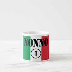 Italian Grandfathers : Nonno Numero Uno Espresso Cup at Zazzle