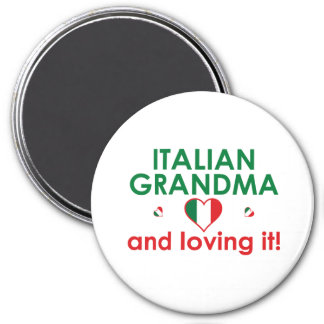 Italian Grandma and Loving It! Magnet