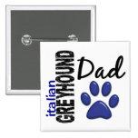 Italian Greyhound Dad 2 Buttons
