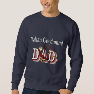 Italian Greyhound Dad Gifts Sweatshirt