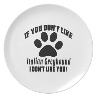 Italian Greyhound Don't Like Designs Party Plate