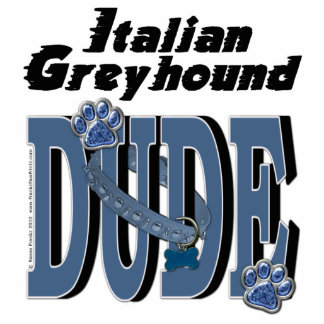 Italian Greyhound DUDE Photo Cut Out