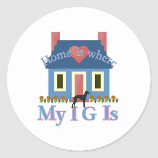 Italian Greyhound Home Is Classic Round Sticker