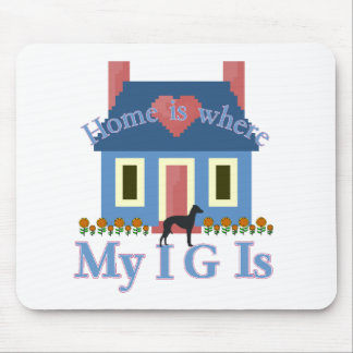 Italian Greyhound Home Is Mouse Pad