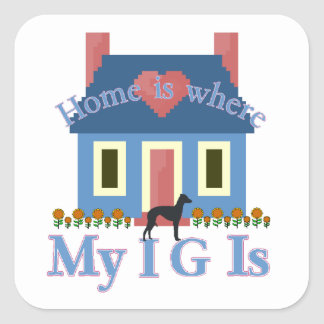 Italian Greyhound Home Is Square Sticker