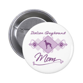 Italian Greyhound Mom Pins