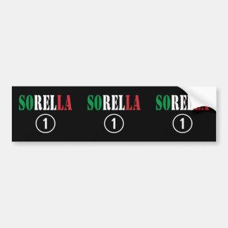 Italian Sisters : Sorella Numero Uno Car Bumper Sticker