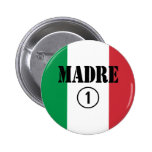 Italian Speaking Mothers & Moms : Madre Numero Uno Pinback Buttons