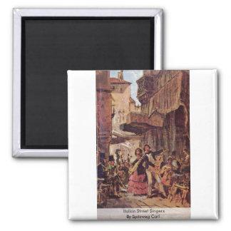 Italian Street Singers By Spitzweg Carl Magnet
