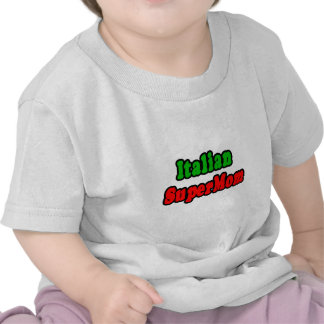 Italian SuperMom T Shirts