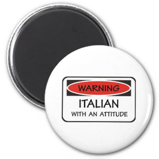 Italian With An Attitude 2 Inch Round Magnet