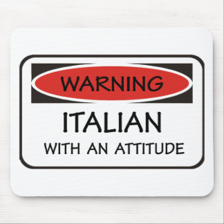 Italian With An Attitude Mouse Pad