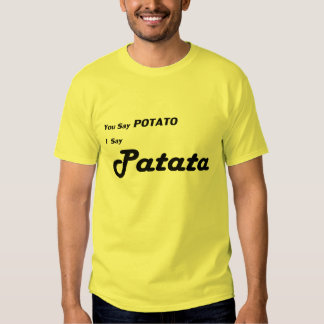 """Italiano Patata """"usted dice la patata """" Remera"""