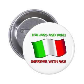 Italians And Wine, Improve With Age 2 Inch Round Button