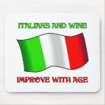 Italians And Wine, Improve With Age Mouse Pad