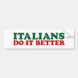 Italians Do it Better Bumper Sticker