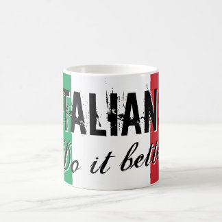 Italians do it better coffee mug with funny quote
