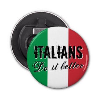 Italians do it better funny bottle opener magnet
