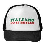 Italians Do it Better Hats