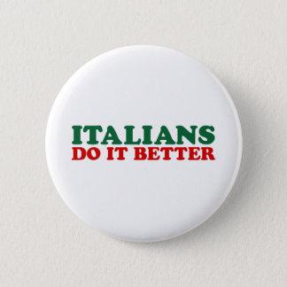 Italians Do it Better Pinback Button