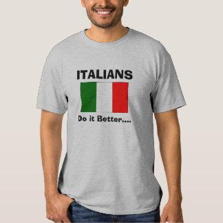 Italians do it better... t-shirt