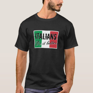 Italians do it better t shirts for men