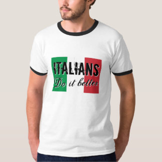 Italians do it better tee shirts