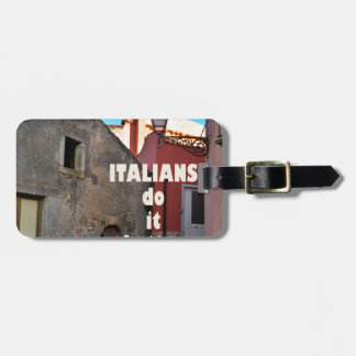 Italians DO it more better Bag Tag