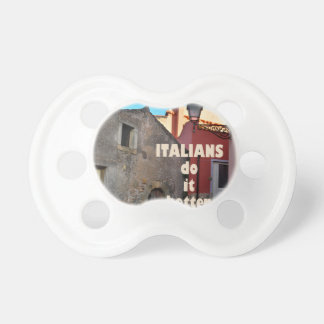 Italians DO it more better Pacifier