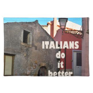 Italians DO it more better Cloth Place Mat