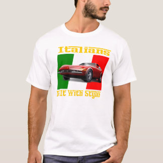 Italians do it with style T-Shirt