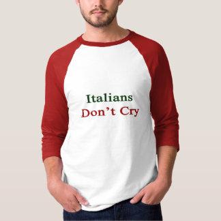 Italians Don't Cry T Shirt