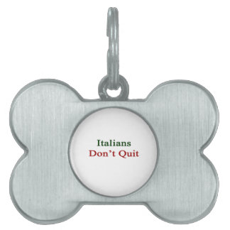 Italians Don't Quit Pet Name Tag