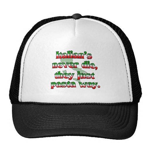 Italians Never Die, They Just Pasta Way. Trucker Hat