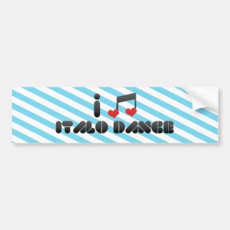 Italo Dance fan Car Bumper Sticker