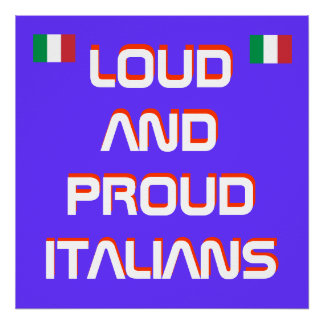 italy flag, italy flag, LOUD AND PROUDITALIANS,... Poster