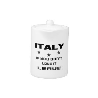 Italy If you don't love it, Leave Teapot