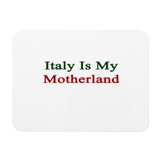 Italy Is My Motherland Rectangular Photo Magnet