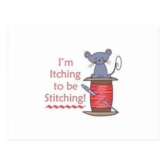 ITCHING TO BE STITCHING POSTCARD