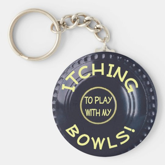 Itching To Play With My Bowls Keychain