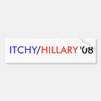 ITCHY, /, HILLARY, '08 - Customized Bumper Sticker