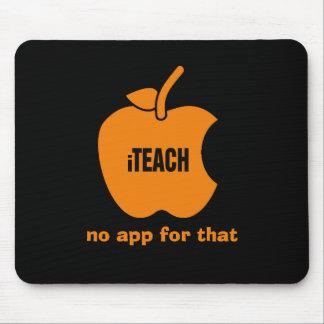 iTeach. No app for that. Teachers' Mousepads