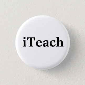 iTeach Pinback Button