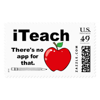 iTeach There's No App For That -Stamp For Teachers Postage