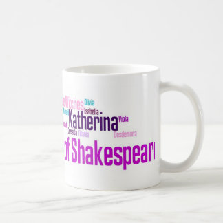 Items inspired by the women of Shakespeare's stori Classic White Coffee Mug