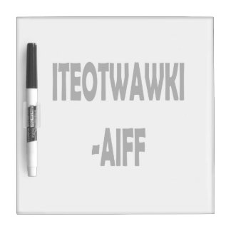 ITEOTWAWKI AIFF DRY ERASE WHITEBOARD