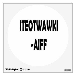 ITEOTWAWKI AIFF ROOM STICKERS
